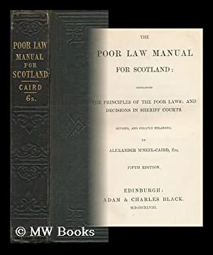 The Poor-Law Manual for Scotland: M'Neel-Caird, Alexander (1814-1880)