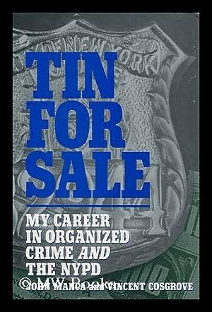 Tin for Sale : My Career in: Manca, John. Vincent