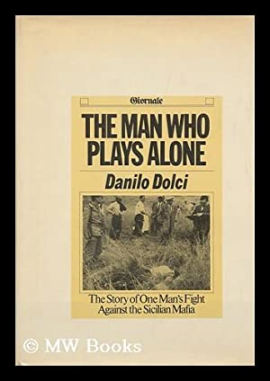 The Man Who Plays Alone. Translated from the Italian by Antonia Cowan: Dolci, Danilo