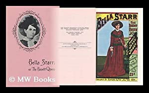 Bella Starr, the Bandit Queen, Or, the Female Jesse James : a Full and Authentic History of the ...