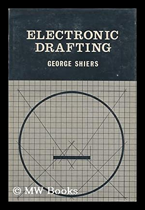 Electronic Drafting: Shiers, George