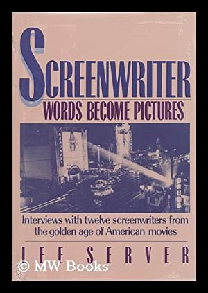 Screenwriter: Words Become Pictures - [Charles Bennett -- A. I. Bezzerides -- Irving Brecher -- ...