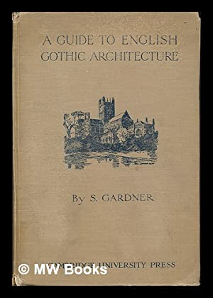 A guide to English Gothic architecture : illustrated by numerous drawings and photographs / by...