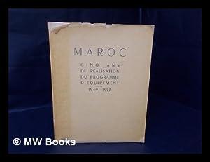 Maroc, Cinq Ans De Realisation Du Programme D'Équipement, 1949-1953: Morocco. Division ...