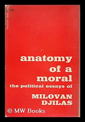 Anatomy of a Moral: Djilas, Milovan (1911-1995)