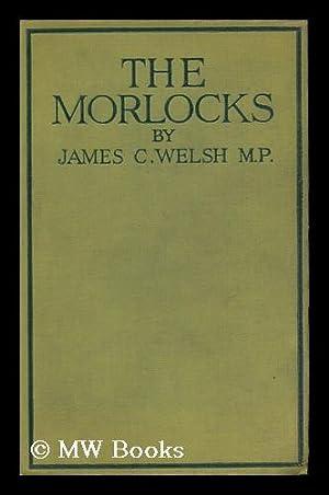 The Morlocks / by J. C. Welsh: Welsh, James C. (1880-1954)
