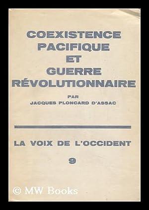 Coexistence Pacifique Et Guerre Revolutionnaire: Ploncard D'Assac, Jacques
