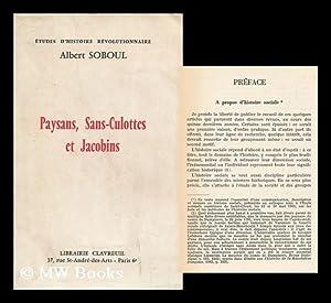 Paysans, Sans-Culottes Et Jacobins: Soboul, Albert
