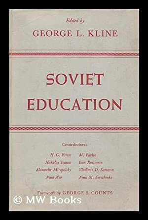 Soviet Education. Foreword by George S. Counts.: Kline, George Louis