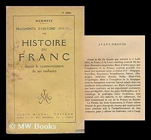 Histoire Du Franc Depuis Le Commencement De Ses Malheurs: Mermeix
