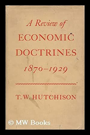 Review of Economic Doctrines, 1870-1929 / by T. W. Hutchison: Hutchison, T. W.
