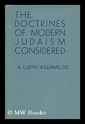 The Doctrines of Modern Judaism Considered / by A. Lukyn Williams: Williams, Arthur Lukyn