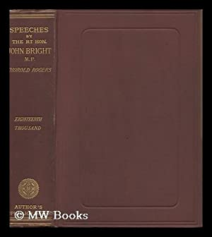 Speeches on Questions of Public Policy / by John Bright, M. P. ; Edited by James E. Thorold ...