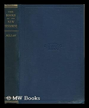 The Books of the New Testament: Pullan, Leighton