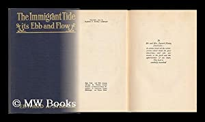 The Immigrant Tide : its Ebb and Flow / Edward A. Steiner: Steiner, Edward Alfred (1866-1956)