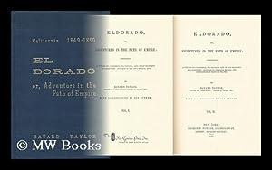 Eldorado; Or, Adventures in the Path of Empire: Comprising a Voyage to California, Via Panama; Life...