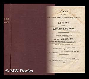 Index to Various Repertories, Books of Orders, and Decrees and Other Records Preserved in the Court...