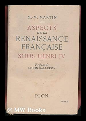 Aspects De La Renaissance Francaise Sous Henri: Martin, Marie-Madeleine