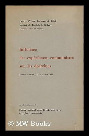 Influence Des Experiences Communistes Sur Les Doctrines: Brussels. Universite Libre. Centre D'Etude...