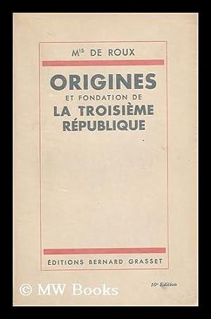 Origines Et Fondation De La Troisieme Republique: Roux, Marie De, Marquis