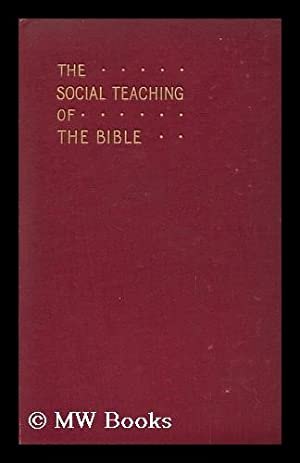The Social Teaching of the Bible / Edited by Samuel E. Keeble for the Wesleyan Methodist Union...