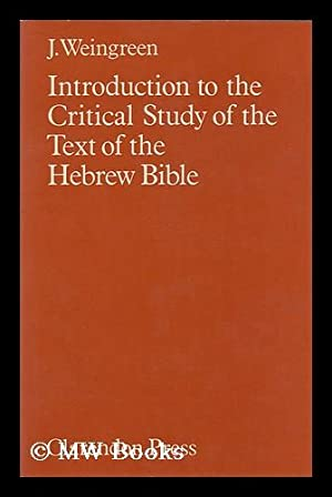Introduction to the Critical Study of the: Weingreen, J. (Jacob)