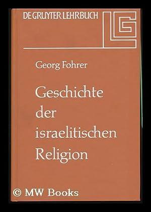 Geschichte Der Israelitischen Religion: Fohrer, Georg