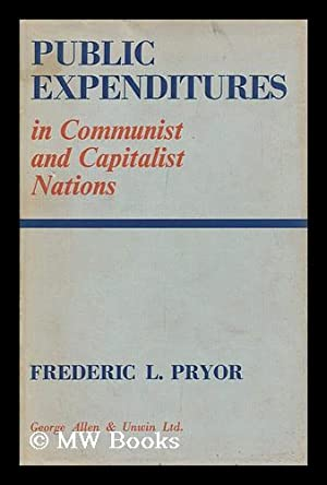 Public Expenditures in Communist and Capitalist Nations: Pryor, Frederic L.