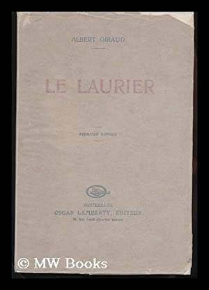 Le Laurier: Giraud, Albert, Pseud. [I. E. Albert G. Kayenbergh]