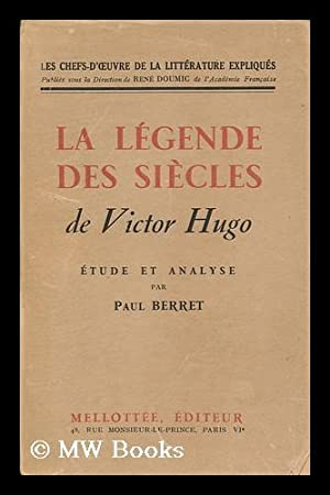 La Legende Des Siecles De Victor Hugo : Etude Et Analyse / Par Paul Berret: Berret, Paul