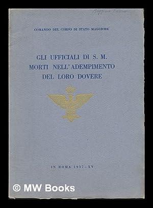 Gli Ufficiali De S. M. Morti Nell'daenpimento Del Loro Dovere: Corpo Di Stato Maggiore