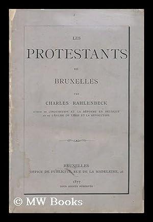 Les Protestants De Bruxelles: Rahlenbeck, Charles