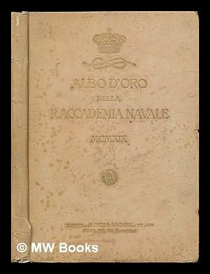 Albo D'Oro Della R. Accademia Navale : MCMXIX: Regia Accademia Navale