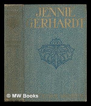 Jennie Gerhardt : a novel / by Theodore Dreiser: Dreiser, Theodore (1871-1945)