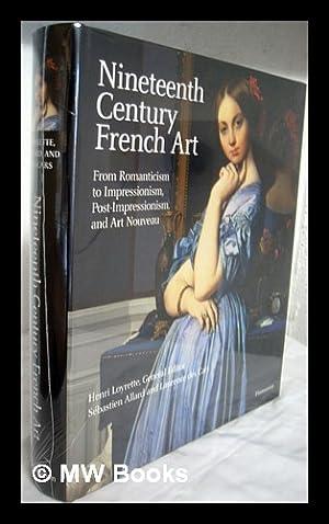 Nineteenth century French art : from Romanticism: Loyrette, Henri [ed.]