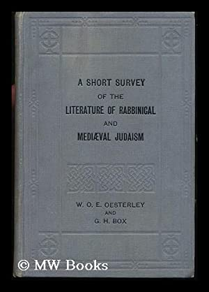 A Short Survey of the Literature of Rabbinical and Mediæval Judaism / by W. O. E. ...