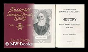 The Huddersfield Industrial Society Limited : History of Fifty Years' Progress, 1860-1910 / by ...