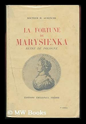 La Fortune De Marysienka. [A Biography of: Aurenche, Henry