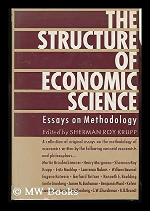The Structure of Economic Science, Essays on Methodology: Krupp, Sherman Roy (Ed. )