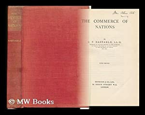 The Commerce of Nations / by C. F. Bastable: Bastable, C. F (Charles Francis)