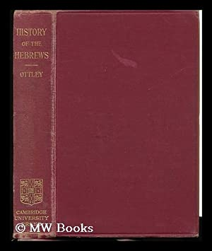 A Short History of the Hebrews to the Roman Period / by R. L. Ottley: Ottley, Robert L.