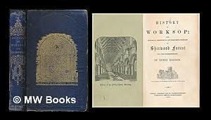 History of Worksop : with historical descriptive: Eddison, Edwin