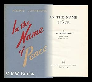 In the Name of Peace: Johnstone, Archie