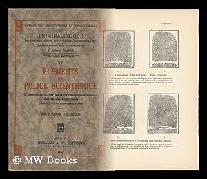 Elements De Police Scientifique; L'Identification Par Les Empreintes Epidermiques; Releve Des ...
