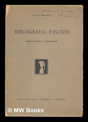 Bibliografia Fascista : Orientamenti E Indicazioni: Madaro, Luigi