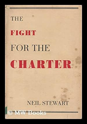 The Fight for the Charter / by Neil Stewart: Stewart, Neil