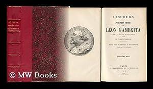 Discours Et Plaidoyers Choisis De Leon Gambetta / Avec Une Notice Biographique Par M. Joseph ...