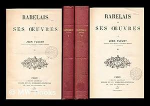 Rabelais Et Ses Oeuvres / Par Jean Fleury: Fleury, Jean Francois Bonaventure (1816-1894)