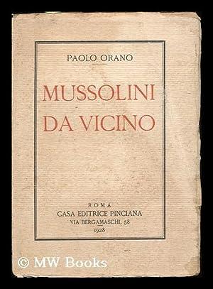 Mussolini, Da Vicino / Paolo Orano: Orano, Paolo (1875-1945)