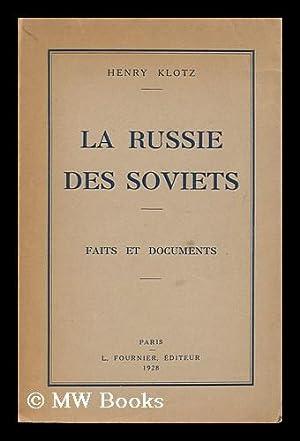 La Russie Des Soviets; Faits Et Documents.: Klotz, Henry